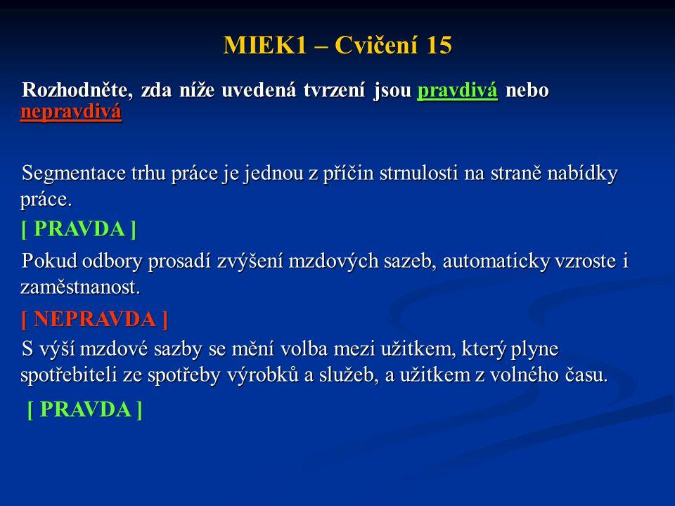 MIEK1 – Cvičení 15 [ PRAVDA ] [ NEPRAVDA ] [ PRAVDA ]